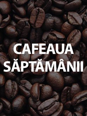 Cafeaua saptamanii oferta cafea proaspat prajita